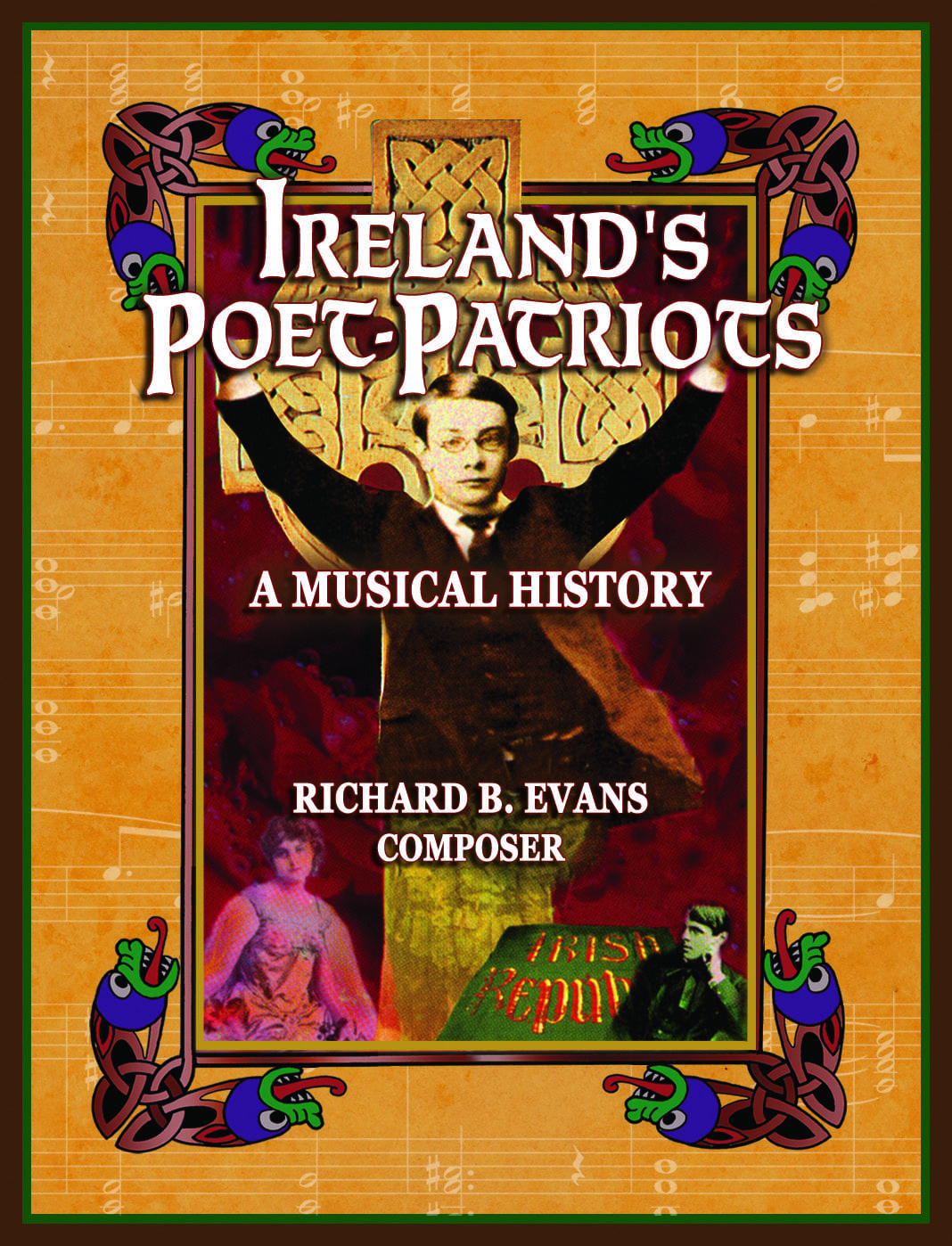 Ireland's Poet-Patriots, A Musical History